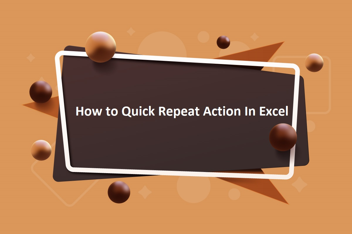 How to Quick Repeat Action In Excel